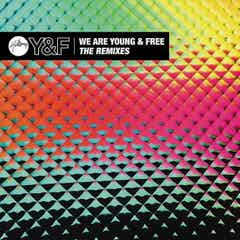 We Are Young & Free - The Remixes EP