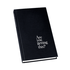 Are You Getting This? Journal