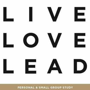 Live Love Lead Personal and Small Group Study