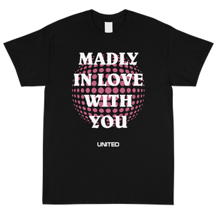 Madly In Love With You T-Shirt