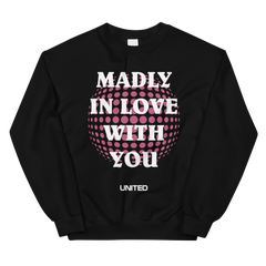 Madly In Love With You Sweatshirt
